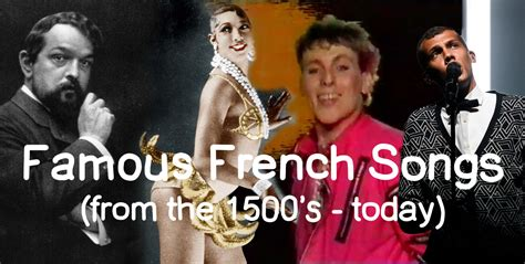 34 Famous French Songs (A Guide to the 1500's-2020)
