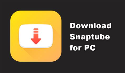Download and Install Snaptube for PC (Windows 7/8/8