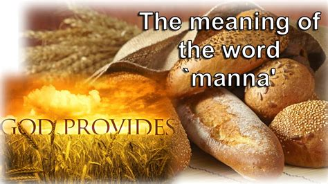 Spiritual Comparisons The meaning of the word `manna
