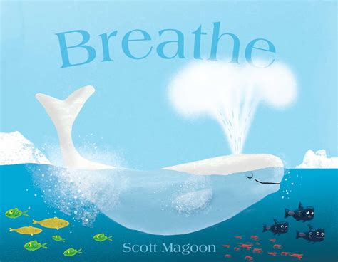 Breathe   Book by Scott Magoon   Official Publisher Page