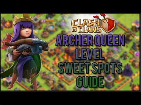 """Clash of Clans - Archer Queen Level """"Sweet Spots"""" Guide"""