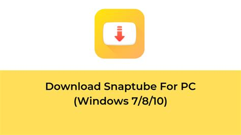 Download SnapTube for PC Windows 7/8/10 | Day Today World