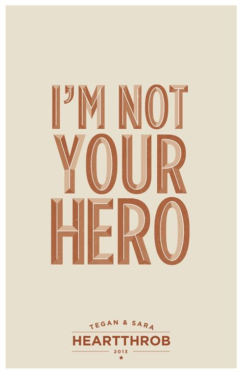 I'm Not Your Hero Art Print by M