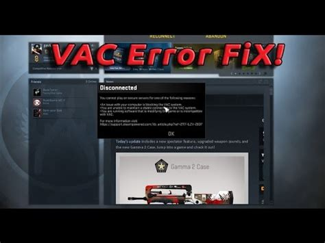 VAC keep disconnecting you from playing CS GO servers, You