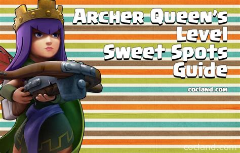 The Archer Queen's Level Sweet Spots Guide | Clash of